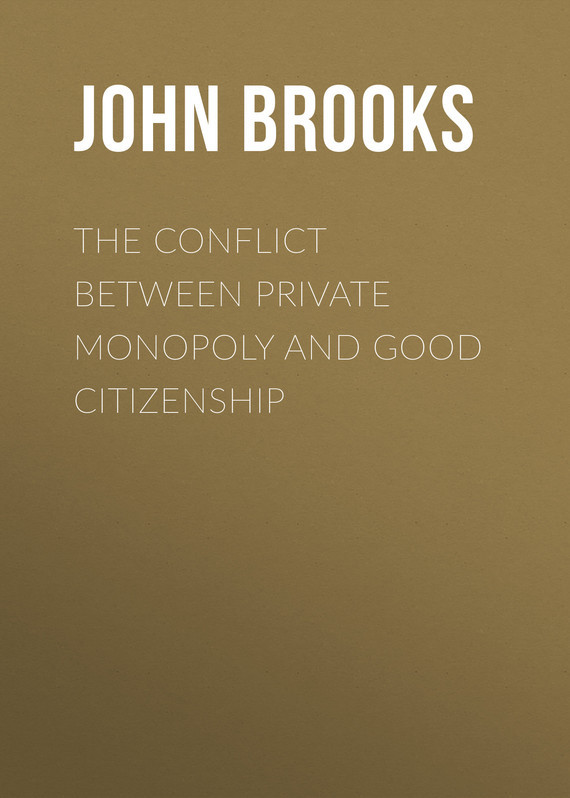Brooks John Graham The Conflict between Private Monopoly and Good Citizenship educating for democratic citizenship