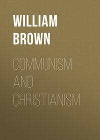 Montgomery, Brown William  - Communism and Christianism