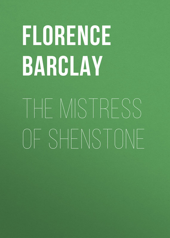 Barclay Florence Louisa The Mistress of Shenstone louisa