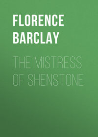 Louisa, Barclay Florence  - The Mistress of Shenstone