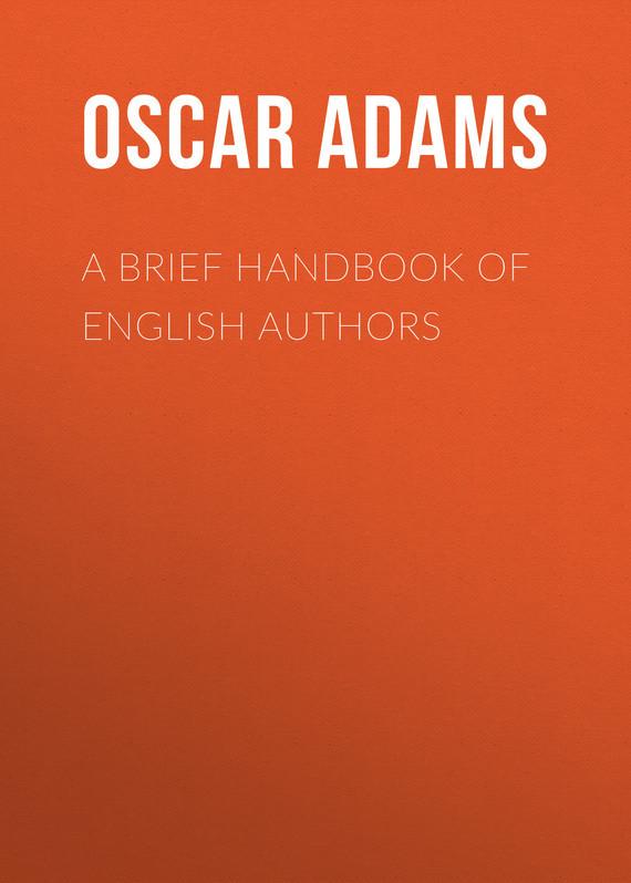 Обложка книги A Brief Handbook of English Authors, автор Fay, Adams Oscar