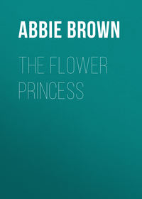 Farwell, Brown Abbie  - The Flower Princess