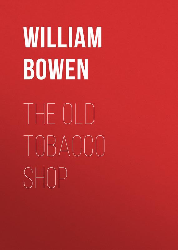 Bowen William The Old Tobacco Shop william steinmetz paint shop pro 8 for dummies