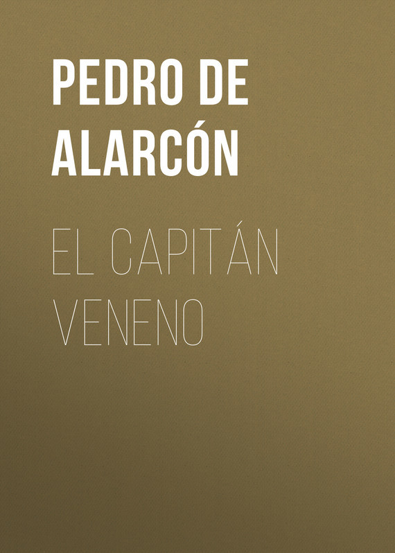 Pedro Antonio de Alarcón El Capitán Veneno julián arango antonio sanint ríase el show barranquilla