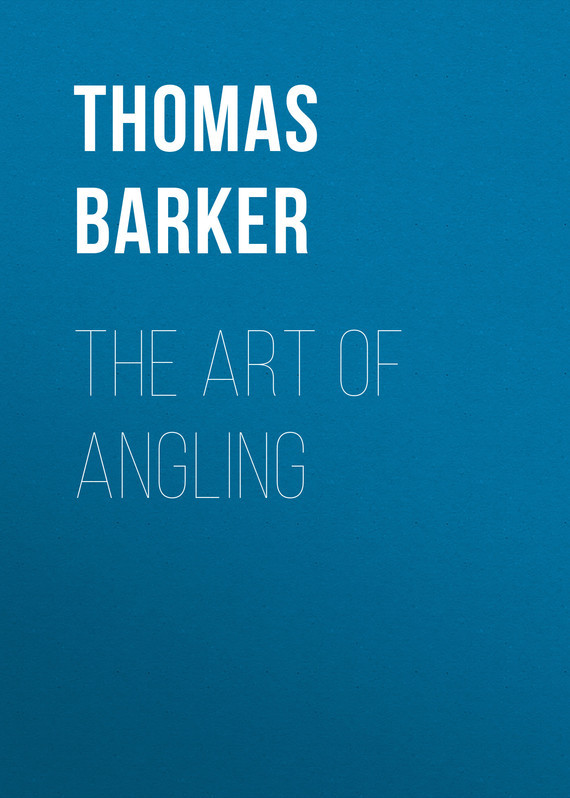 Barker Thomas The Art of Angling the art of battlefield 1