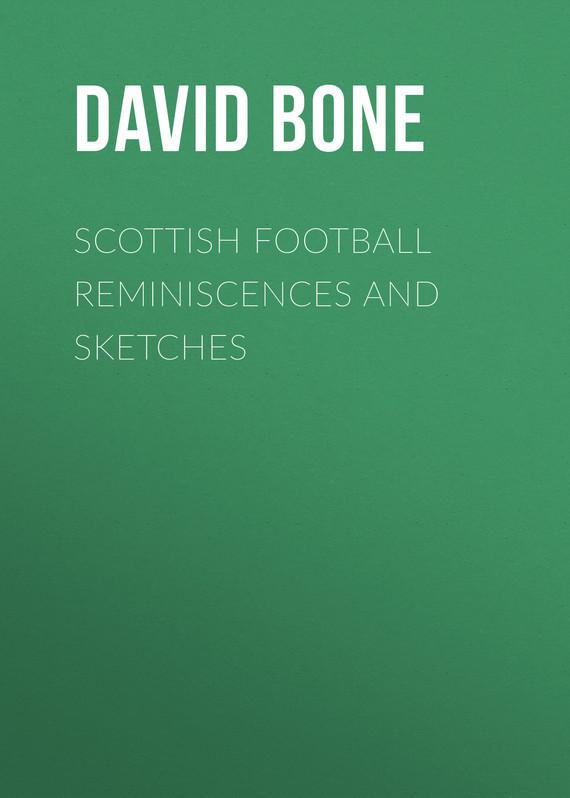 Bone David Drummond Scottish Football Reminiscences and Sketches