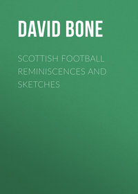 Drummond, Bone David  - Scottish Football Reminiscences and Sketches