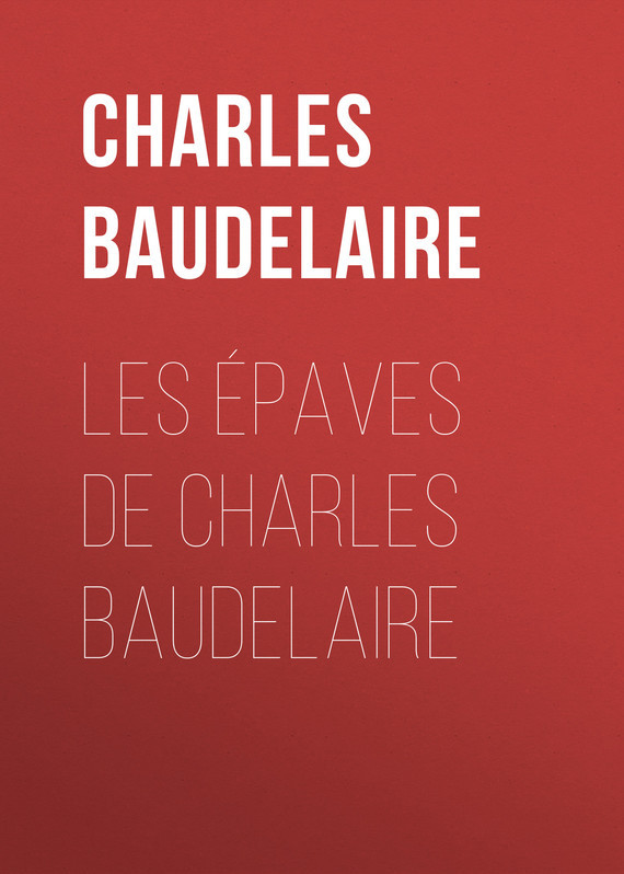 Baudelaire Charles Les épaves de Charles Baudelaire victoria charles gothic art