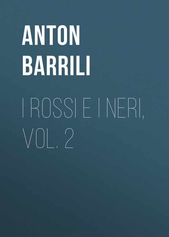 Barrili Anton Giulio I rossi e i neri, vol. 2 alms for oblivion vol i