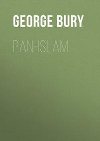 Wyman, Bury George  - Pan-Islam