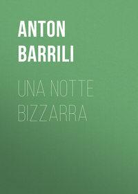 Giulio, Barrili Anton  - Una notte bizzarra