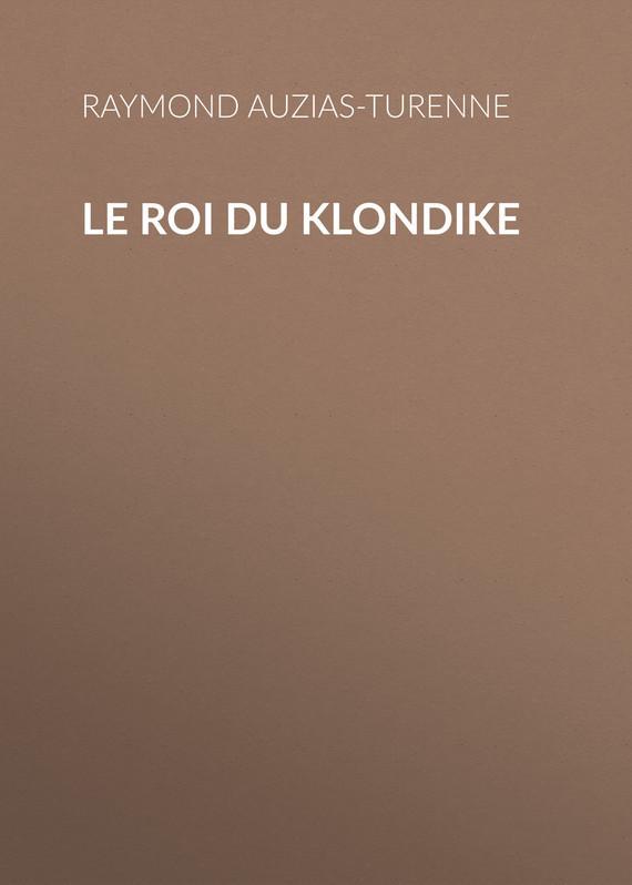 Auzias-Turenne Raymond Le roi du Klondike enigma enigma le roi est mort vive le roi colour