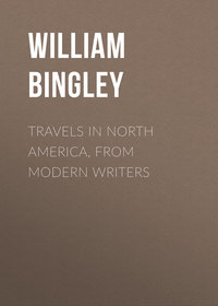 William Bingley - Travels in North America, From Modern Writers