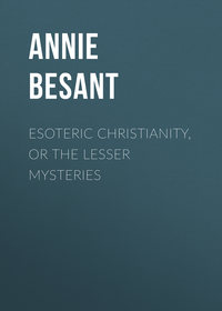 Besant, Annie  - Esoteric Christianity, or The Lesser Mysteries