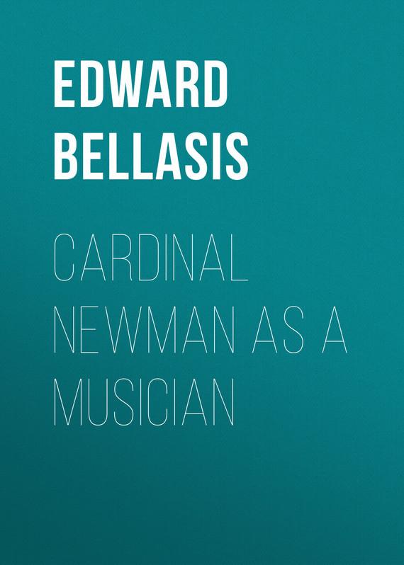 Bellasis Edward Cardinal Newman as a Musician bellasis edward cardinal newman as a musician