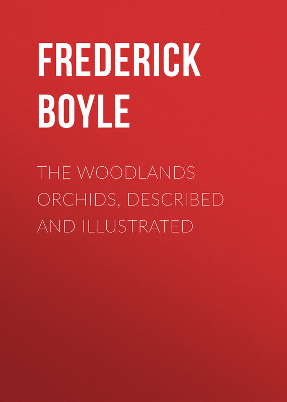 Boyle Frederick The Woodlands Orchids, Described and Illustrated frederick step 3