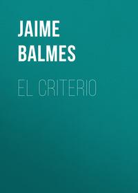 Luciano, Balmes Jaime  - El Criterio
