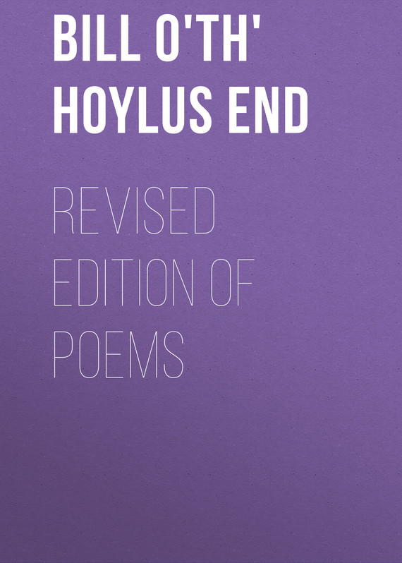 Bill o'th' Hoylus End Revised Edition of Poems