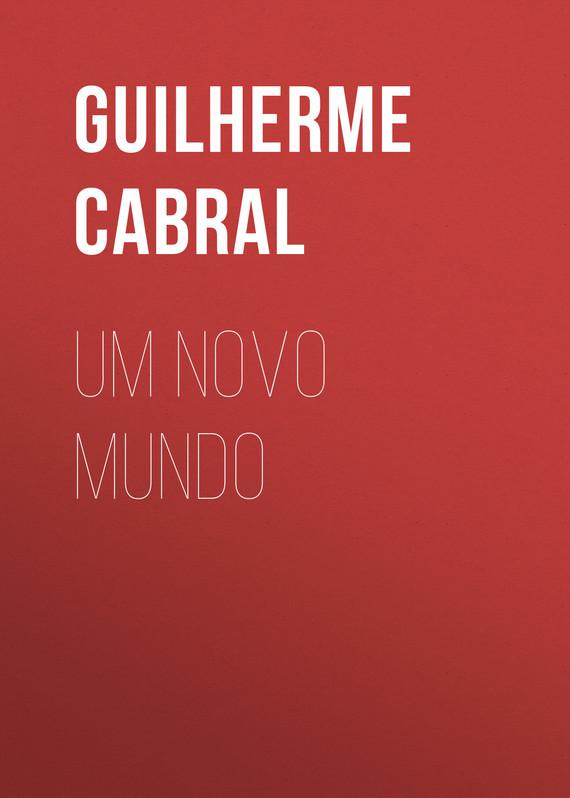 Cabral Guilherme Read Um novo mundo medio mundo