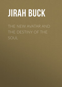 Dewey, Buck Jirah  - The New Avatar and The Destiny of the Soul