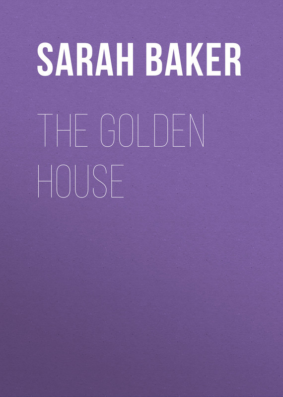 Baker Sarah Schoonmaker The Golden House sarah warner brooks a garden with house attached