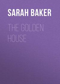 Baker Sarah Schoonmaker - The Golden House