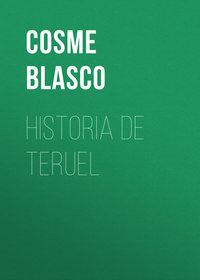 Blasco, Cosme  - Historia de Teruel