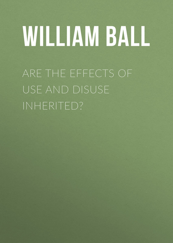 Ball William Platt Are the Effects of Use and Disuse Inherited? effects of khat catha edulis exercise