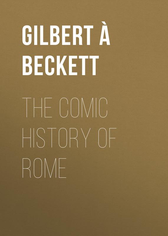 À Beckett Gilbert Abbott. The Comic History of Rome