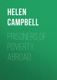 Helen, Campbell  - Prisoners of Poverty Abroad