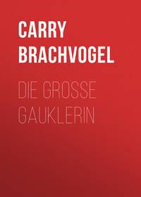 Carry, Brachvogel  - Die gro?e Gauklerin