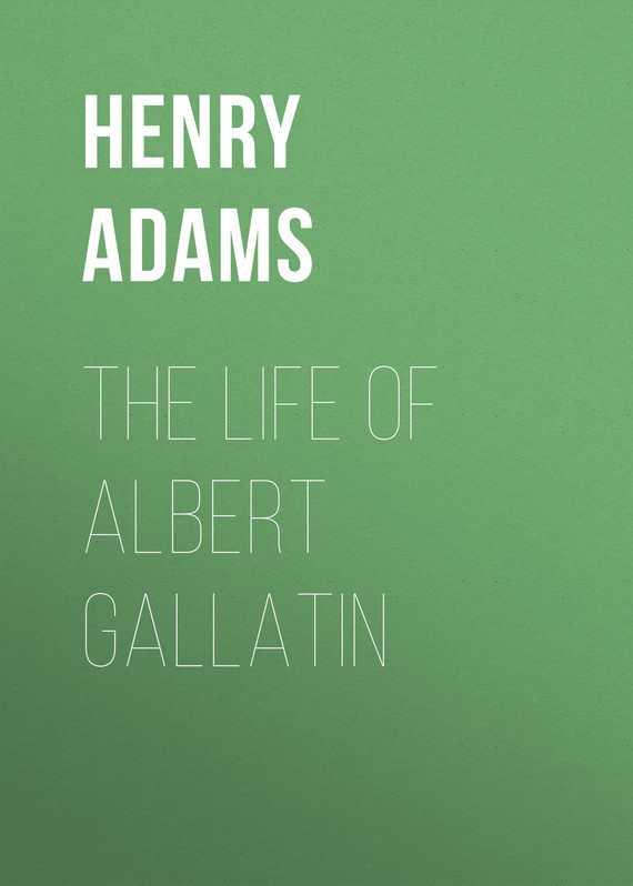 Adams Henry The Life of Albert Gallatin шланг gardena superflex диаметр 3 4 длина 25 м