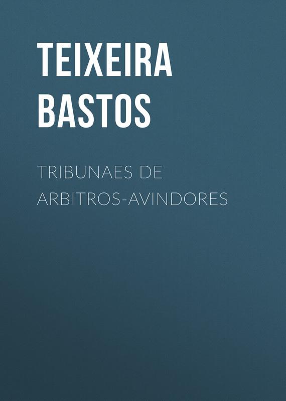 Обложка книги Tribunaes de Arbitros-Avindores, автор Teixeira, Bastos