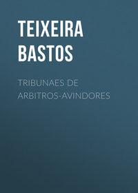 Bastos Teixeira - Tribunaes de Arbitros-Avindores