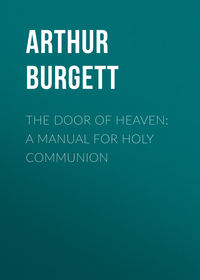 Edward, Burgett Arthur  - The Door of Heaven: A Manual for Holy Communion