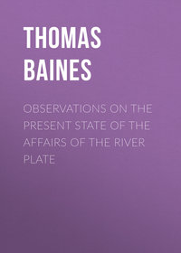 Thomas, Baines  - Observations on the Present State of the Affairs of the River Plate