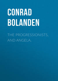 Bolanden, Conrad von  - The Progressionists, and Angela.