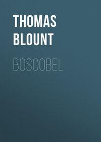 Blount, Thomas  - Boscobel