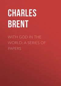 Henry, Brent Charles  - With God in the World: A Series of Papers