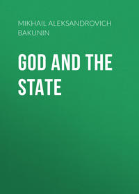 Aleksandrovich, Bakunin Mikhail  - God and the State
