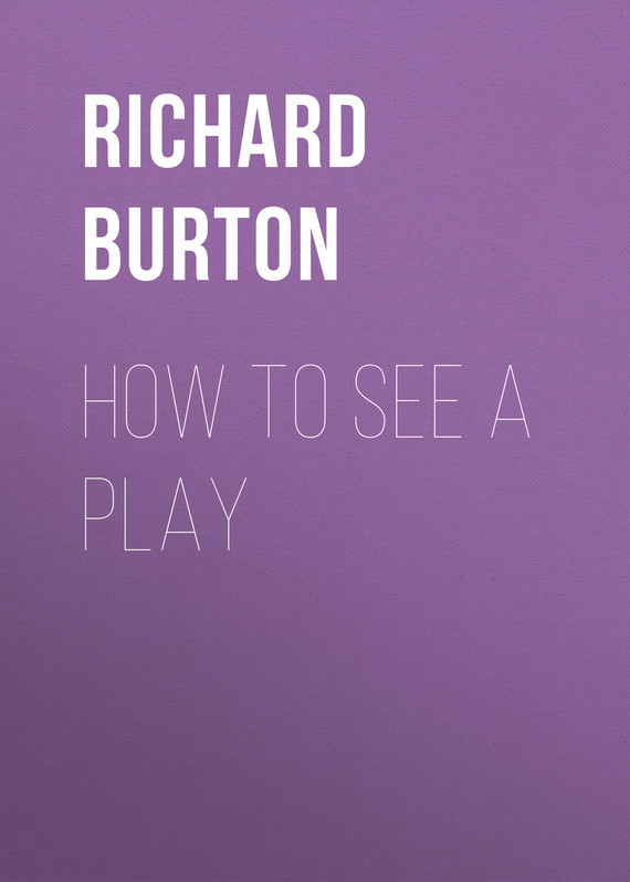 Richard Burton How to See a Play richard a posner how judges think