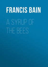 William, Bain Francis  - A Syrup of the Bees