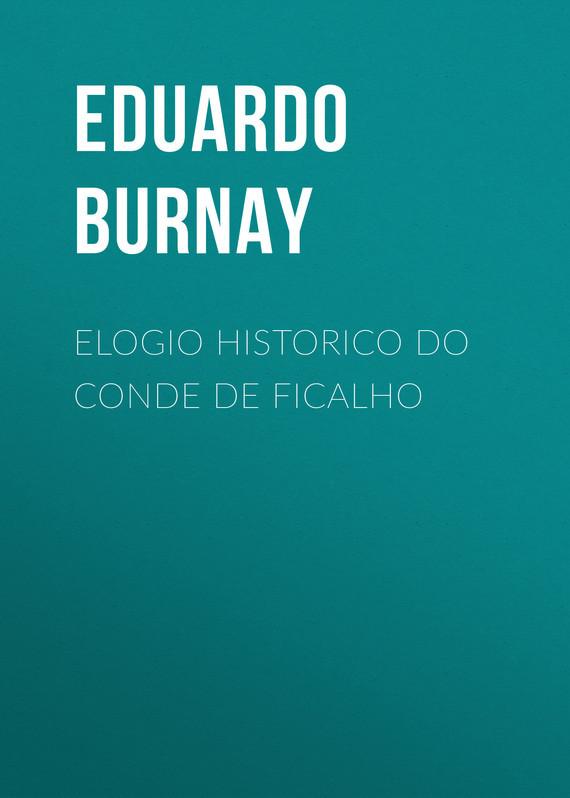 Burnay Eduardo Elogio Historico do Conde de Ficalho