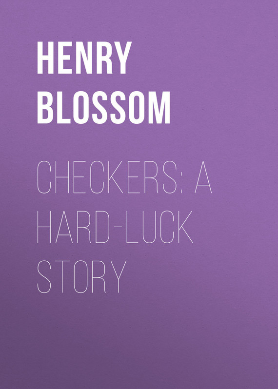 Henry Blossom Checkers: A Hard-luck Story a loonie for luck