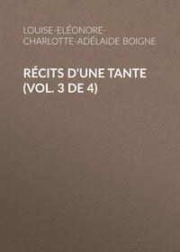 d'Osmond, Boigne Louise-El?onore-Charlotte-Ad?laide  - R?cits d'une tante (Vol. 3 de 4)