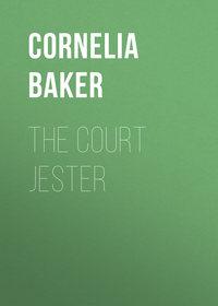 Cornelia, Baker  - The Court Jester