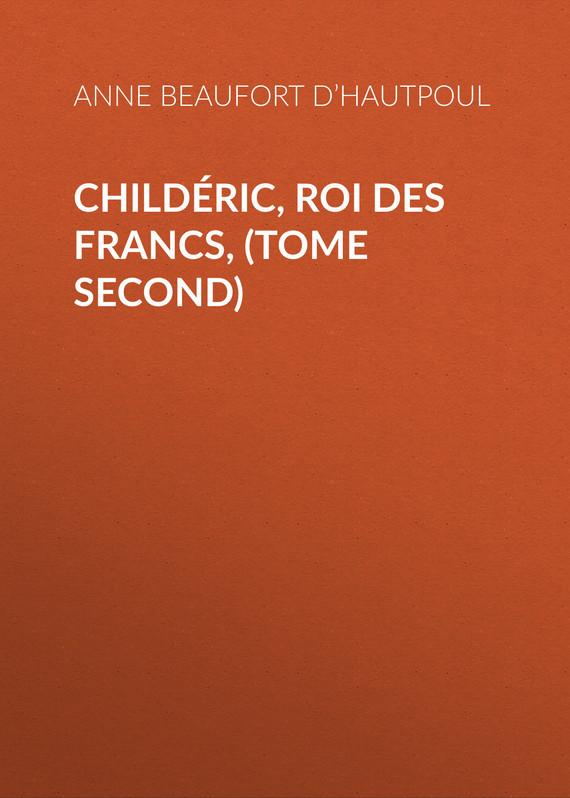 Childeric, Roi des Francs, (tome second)