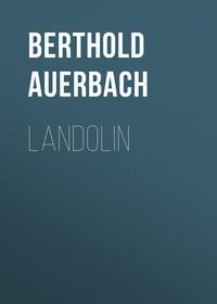 Berthold, Auerbach  - Landolin