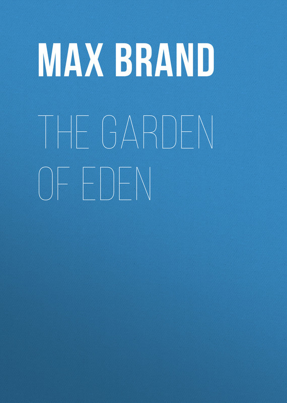 Max Brand The Garden of Eden west of eden