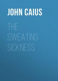Caius John - The Sweating Sickness